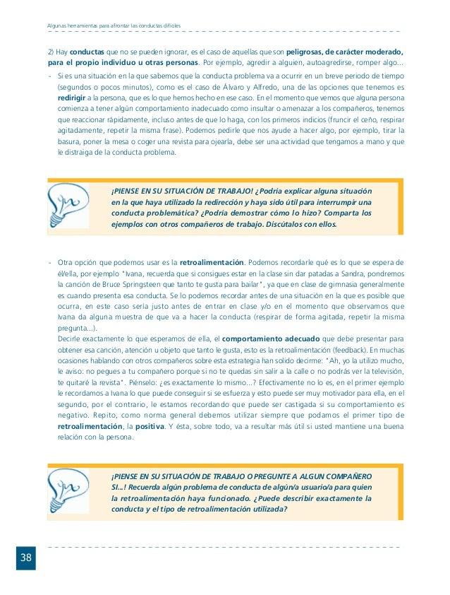 Conductas interior 1.FH11 Tue Nov 13 11:52:30 2007 Página 38 38 Algunas herramientas para afrontar las conductas difíciles...