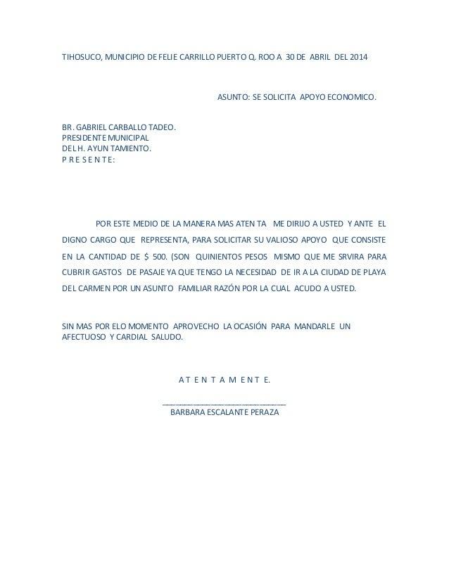 TIHOSUCO, MUNICIPIO DE FELIE CARRILLO PUERTO Q. ROO A 30 DE ABRIL DEL 2014 ASUNTO: SE SOLICITA APOYO ECONOMICO. BR. GABRIE...