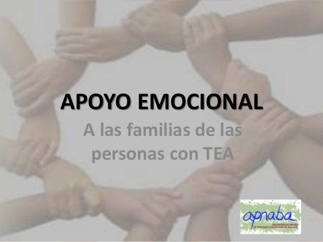 APOYO EMOCIONAL A las familias de las personas con TEA