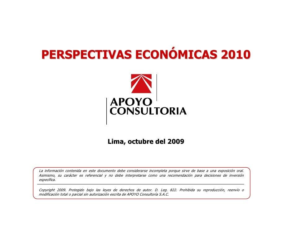 PERSPECTIVAS ECONÓMICAS 2010                                                    Lima, octubre del 2009             La info...