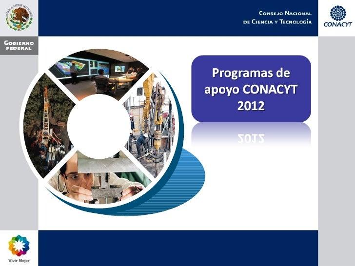Visión del CONACYT al 2012:                    El progreso científico,                    tecnológico       y     de      ...