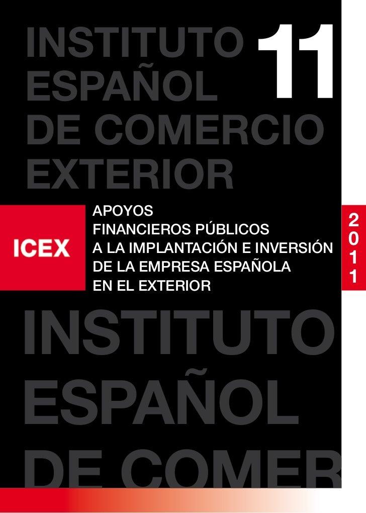 INSTITUTOESPAÑOLDE COMERCIOEXTERIOR  apoyos  financieros públicos                                  2  a la implantación e ...