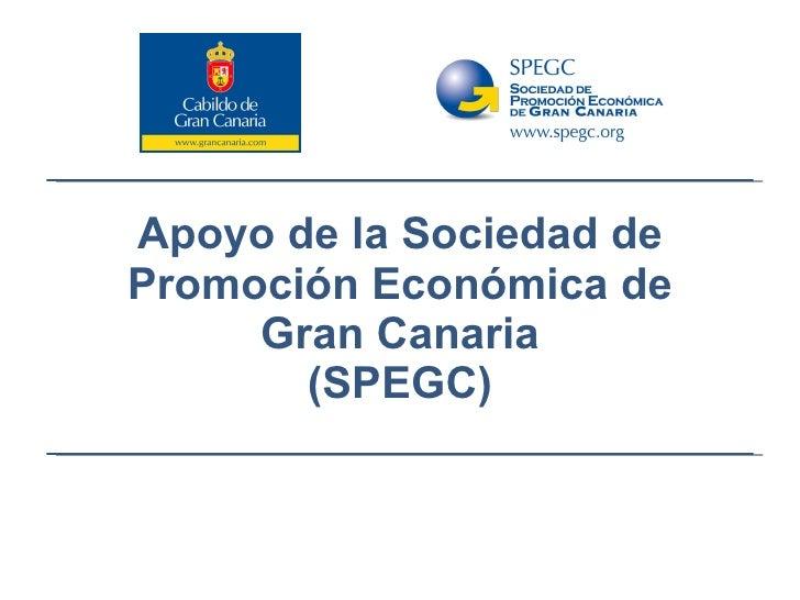 Apoyo de la Sociedad de Promoción Económica de Gran Canaria (SPEGC)