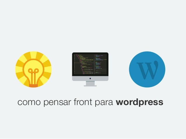 como pensar front para wordpress