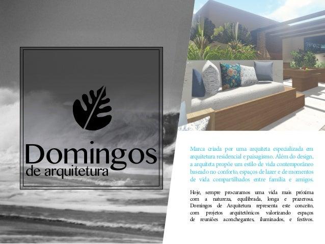 Domingos de arquitetura Marca criada por uma arquiteta especializada em arquitetura residencial e paisagismo. Além do desi...