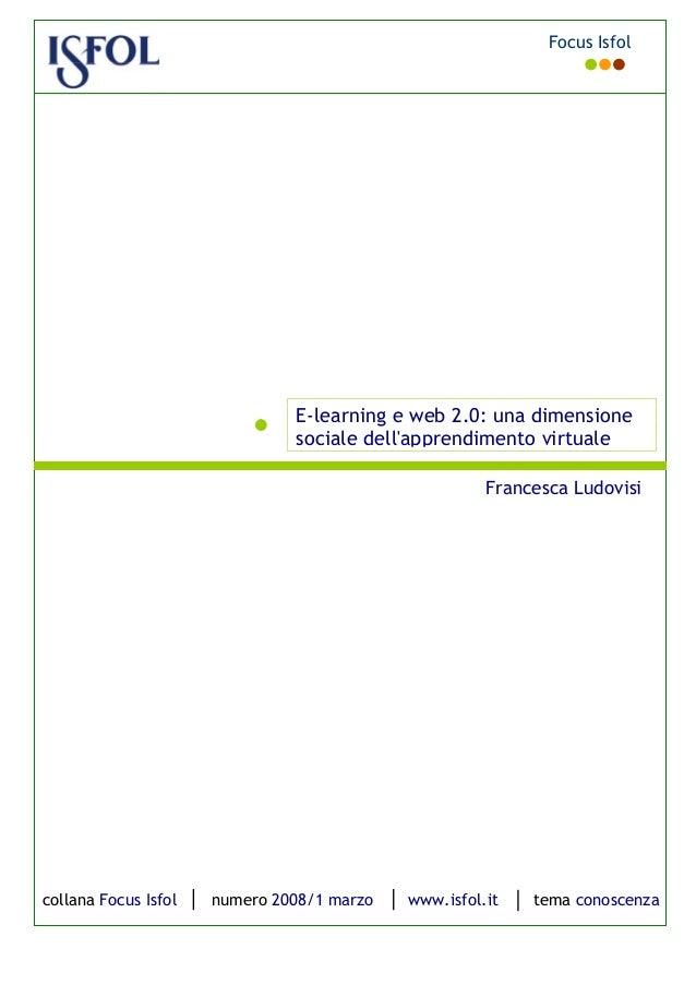 E-learning e web 2.0: una dimensione sociale dell'apprendimento virtuale collana Focus Isfol numero 2008/1 marzo www.isfol...