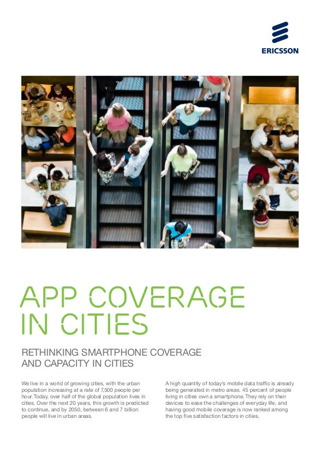 APP COVERAGE IN CITIES Rethinking smartphone coverage and capacity in cities We live in a world of growing cities, with th...