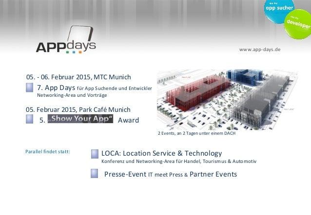 www.app-days.de  05. - 06. Februar 2015, MTC Munich  7. App Days für App Suchende und Entwickler  Networking-Area und Vort...