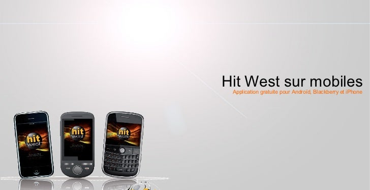 Hit West sur mobiles Application gratuite pour Androïd, Blackberry et iPhone