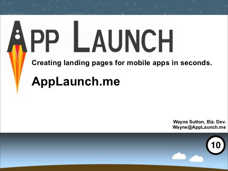 Creating landing pages for mobile apps in seconds.AppLaunch.me                                       Wayne Sutton, Biz. De...