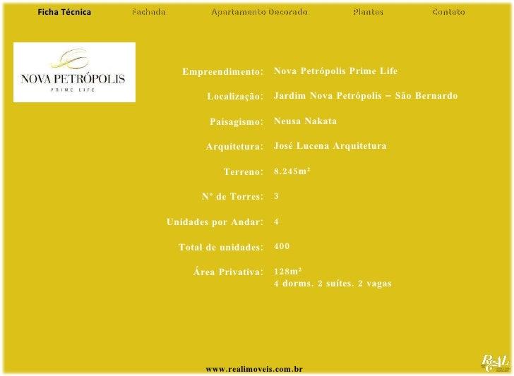 www.realimoveis.com.br Nova Petrópolis Prime Life Jardim Nova Petrópolis – São Bernardo Neusa Nakata José Lucena Arquitetu...