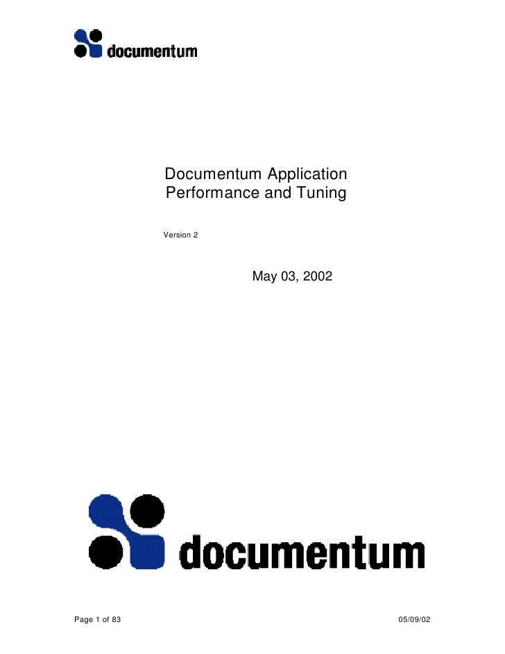 Documentum Application                Performance and Tuning                 Version 2                                May ...
