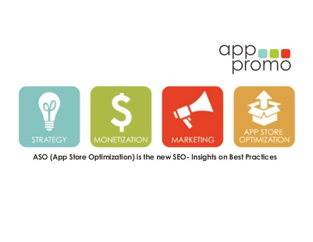 ASO (App Store Optimization) is the new SEO- Insights on Best Practices