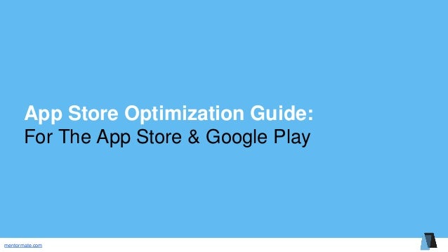 mentormate.com App Store Optimization Guide: For The App Store & Google Play