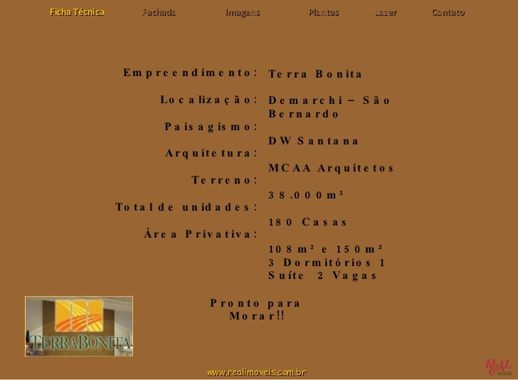 www.realimoveis.com.br Terra Bonita Demarchi – São Bernardo DW Santana MCAA Arquitetos 38.000m² 180 Casas 108m² e 150m² 3 ...