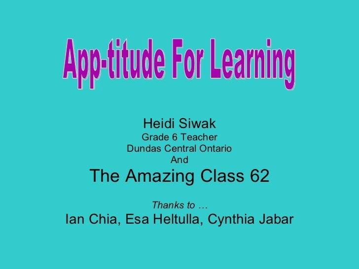 Heidi Siwak Grade 6 Teacher Dundas Central Ontario And The Amazing Class 62 Thanks to … Ian Chia, Esa Heltulla, Cynthia Ja...