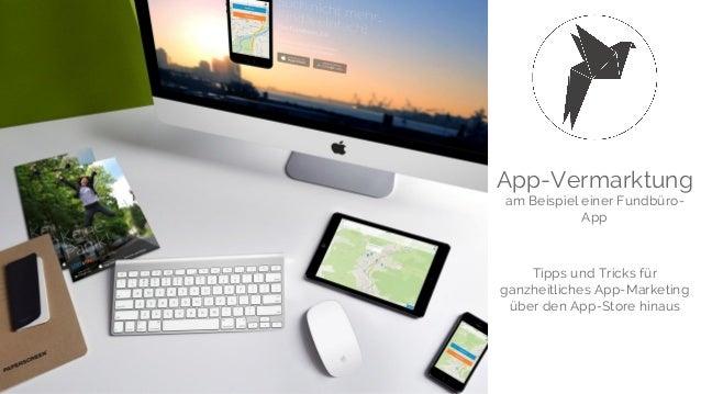 App-Vermarktung am Beispiel einer Fundbüro- App Tipps und Tricks für ganzheitliches App-Marketing über den App-Store hinaus