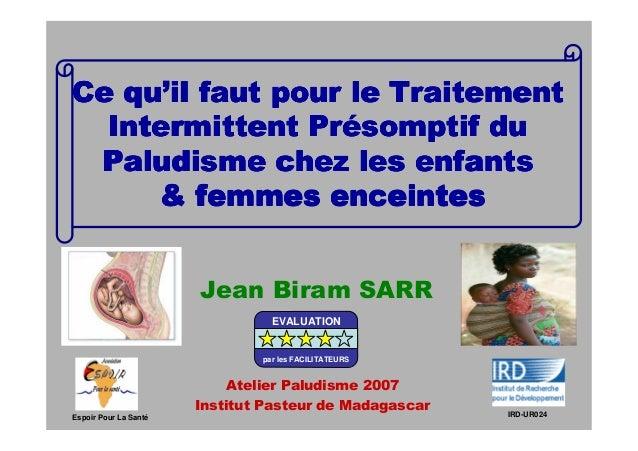 qu'Ce qu'il faut pour le Traitement                Pré  Intermittent Présomptif du Paludisme chez les enfants     & femmes...
