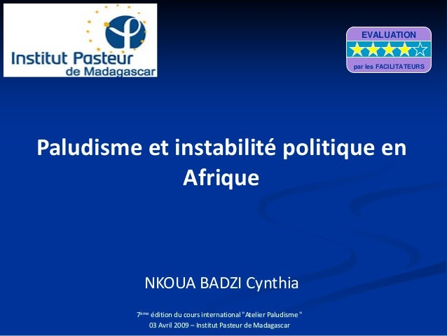 EVALUATION                                                                     par les FACILITATEURSPaludisme et instabili...