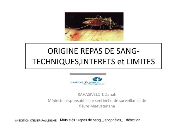 ORIGINE REPAS DE SANG-           TECHNIQUES,INTERETS et LIMITES                                    RAHASIVELO T. Zanah    ...