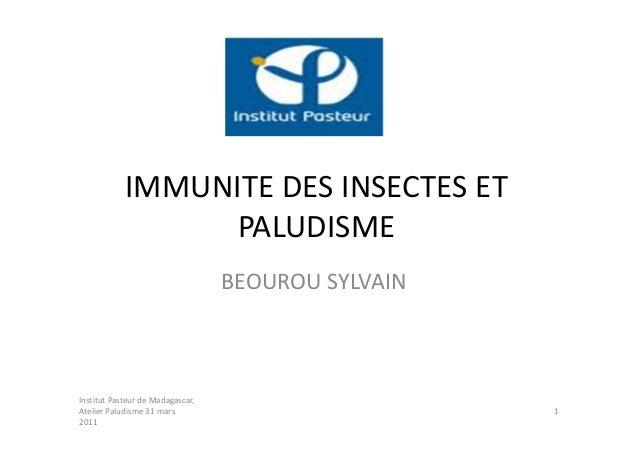 IMMUNITE DES INSECTES ET                  PALUDISME                                  BEOUROU SYLVAINInstitut Pasteur de Ma...