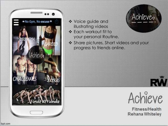 Achieve Fitness/Health Rehana Whiteley  Voice guide and illustrating videos  Each workout fit to your personal Routine. ...