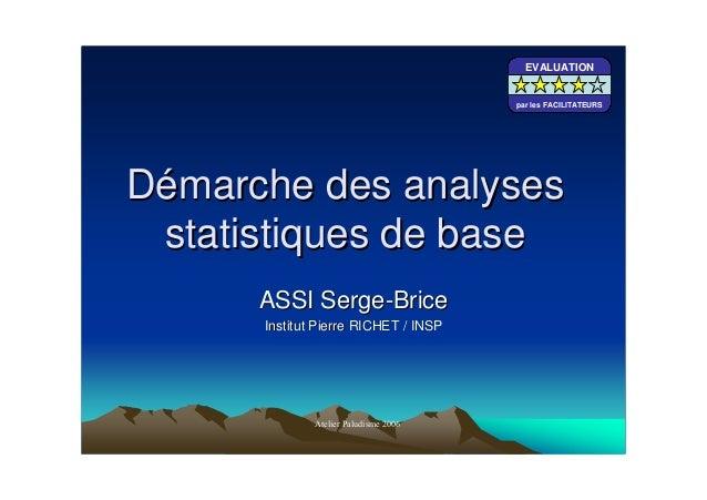 DDéémarche des analysesmarche des analysesstatistiques de basestatistiques de baseASSI SergeASSI Serge--BriceBriceInstitut...