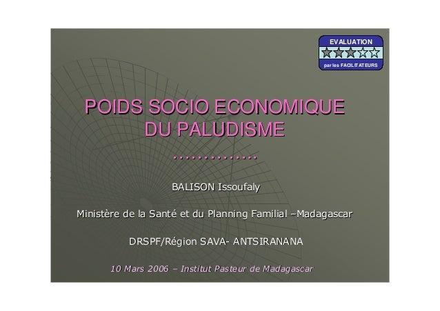 """POIDS SOCIO ECONOMIQUEPOIDS SOCIO ECONOMIQUEDU PALUDISMEDU PALUDISME……………………....!! """""""" ## $$EVALUATIONpar les FACILITATEURS..."""