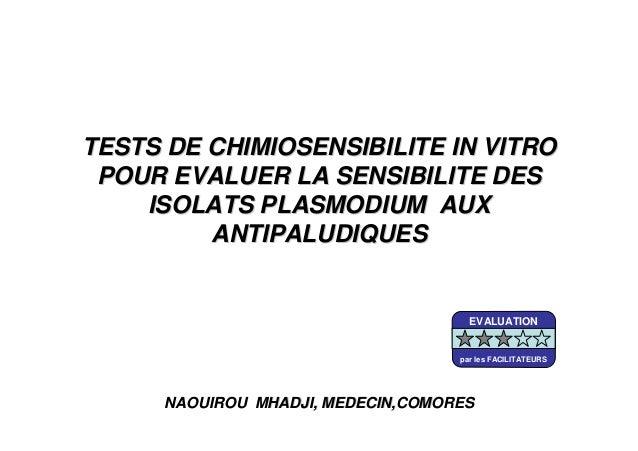 TESTS DE CHIMIOSENSIBILITE IN VITROTESTS DE CHIMIOSENSIBILITE IN VITROPOUR EVALUER LA SENSIBILITE DESPOUR EVALUER LA SENSI...
