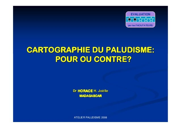 ATELIER PALUDISME 2008CARTOGRAPHIE DU PALUDISME:CARTOGRAPHIE DU PALUDISME:CARTOGRAPHIE DU PALUDISME:CARTOGRAPHIE DU PALUDI...