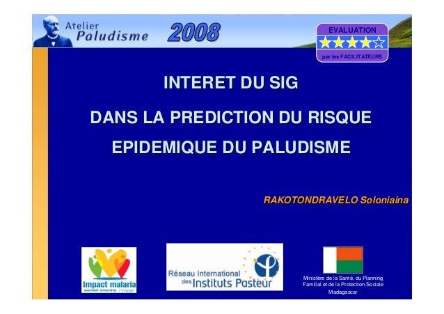 06/05/200806/05/2008 Atelier Paludisme 2008Atelier Paludisme 2008 -- IPMIPM 11Ministère de la Santé, du PlanningFamilial e...