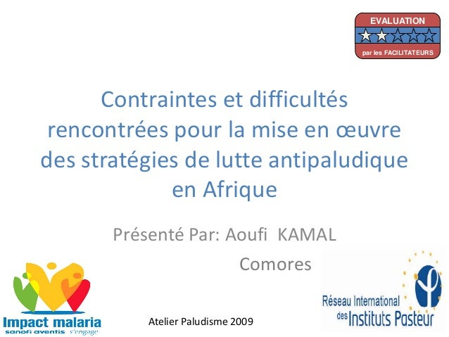 Contraintes et difficultésrencontrées pour la mise en œuvredes stratégies de lutte antipaludiqueen AfriquePrésenté Par: Ao...