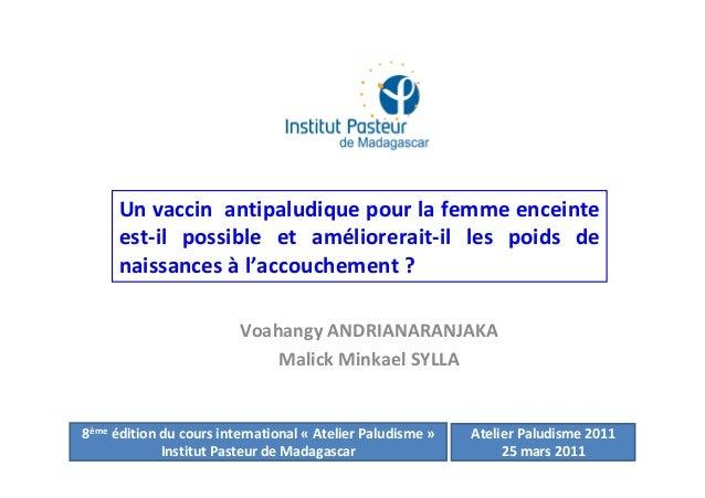 Voahangy ANDRIANARANJAKAMalick Minkael SYLLAUn vaccin antipaludique pour la femme enceinteest-il possible et améliorerait-...
