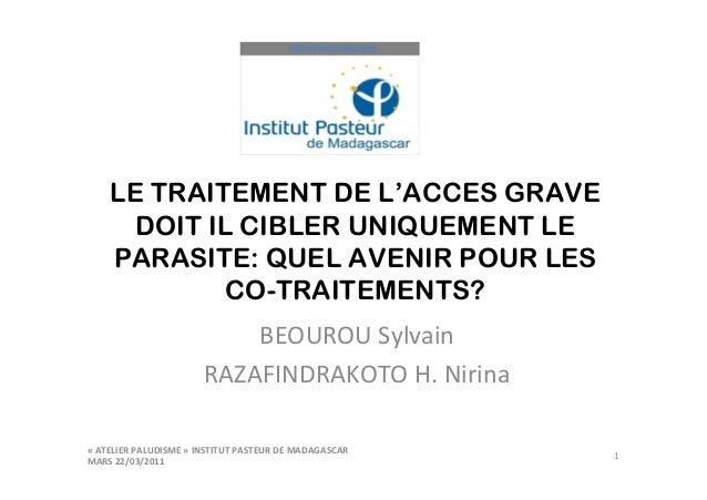 LE TRAITEMENT DE L'ACCES GRAVE      DOIT IL CIBLER UNIQUEMENT LE    PARASITE: QUEL AVENIR POUR LES             CO-TRAITEME...