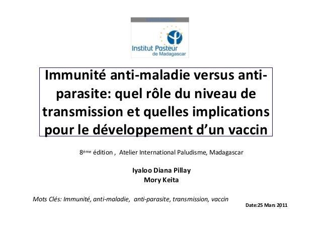 Immunité anti-maladie versus anti-     parasite: quel rôle du niveau de   transmission et quelles implications   pour le d...
