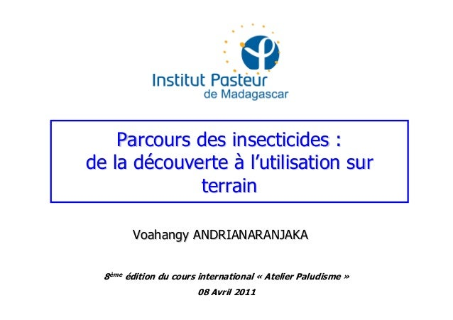 Parcours des insecticides :Parcours des insecticides :de la dde la déécouvertecouverte àà ll''utilisation surutilisation s...