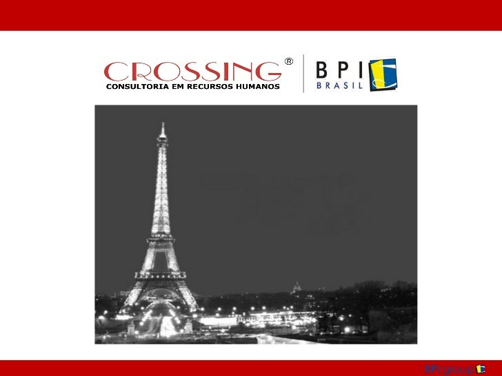 QUEM SOMOS    A CROSSING|BPI é uma empresa global de Gestão e Consultoria em RH dedicada à elaboração,    execução e condu...