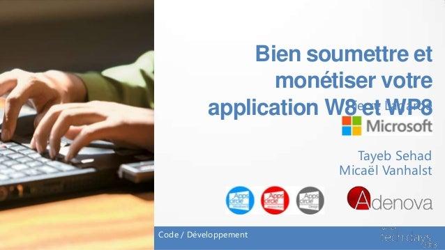 Bien soumettre et                  monétiser votre           application W8 et Lagarde                        Pierre WP8  ...