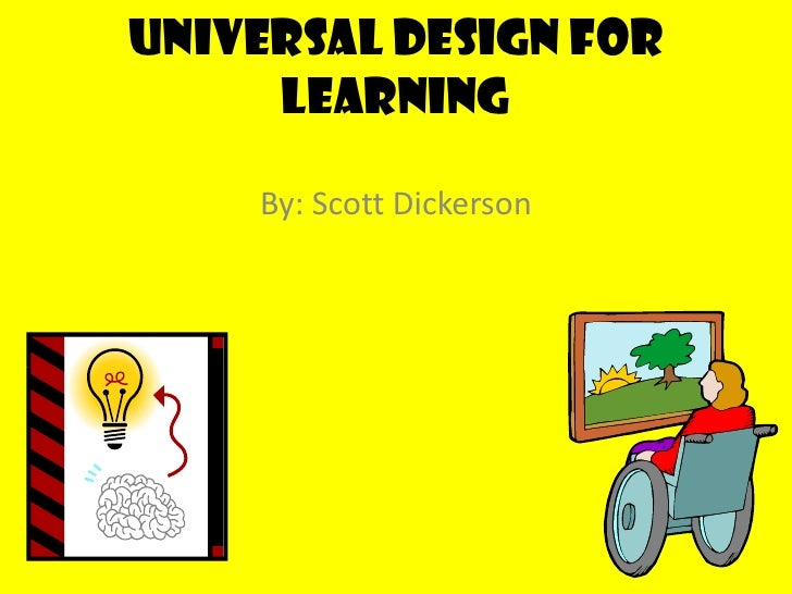 Universal Design for Learning<br />By: Scott Dickerson<br />