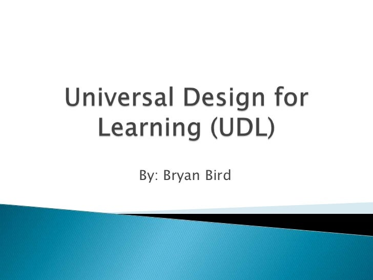 Universal Design for Learning (UDL)<br />By: Bryan Bird<br />