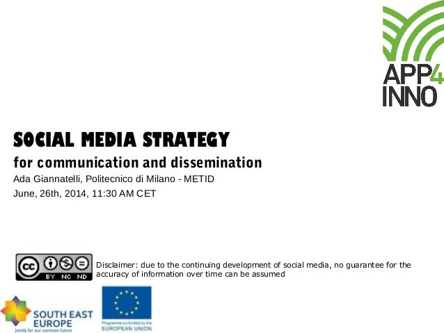 SOCIAL MEDIA STRATEGY for communication and dissemination Ada Giannatelli, Politecnico di Milano - METID June, 26th, 2014,...