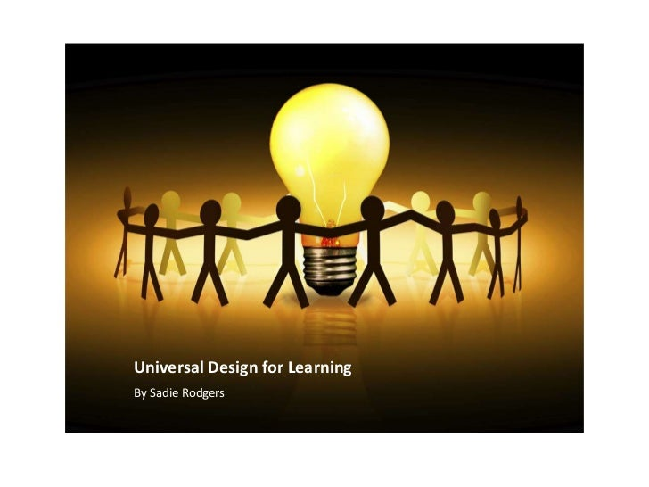 Universal Design for Learning <br />By Sadie Rodgers<br />