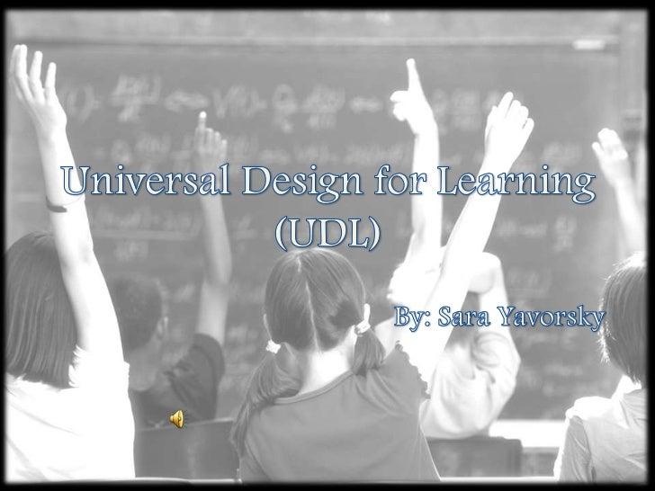 Universal Design for Learning (UDL)<br />By: Sara Yavorsky<br />