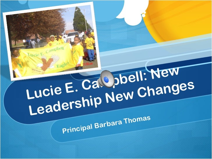 Lucie E. Campbell: New Leadership New Changes Principal Barbara Thomas