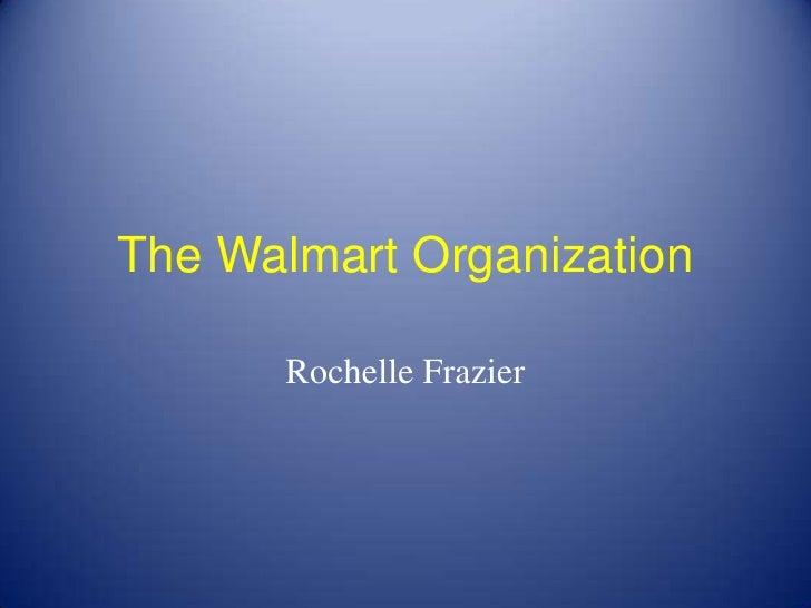 The Walmart Organization<br />Rochelle Frazier<br />