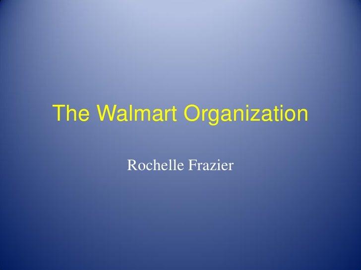 The Walmart Organization       Rochelle Frazier