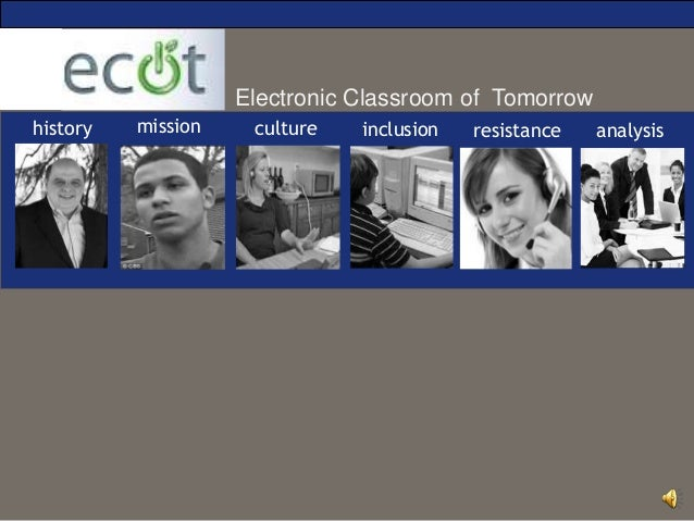 Electronic Classroom of Tomorrow history mission culture inclusion resistance analysis