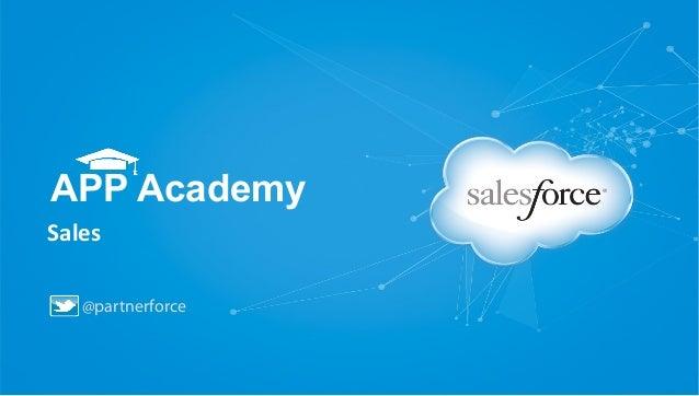 APP Academy Sales   @partnerforce
