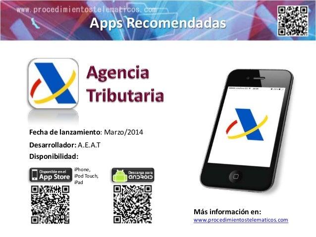 Apps Recomendadas Más información en: www.procedimientostelematicos.com Disponibilidad: Fecha de lanzamiento: Marzo/2014 i...