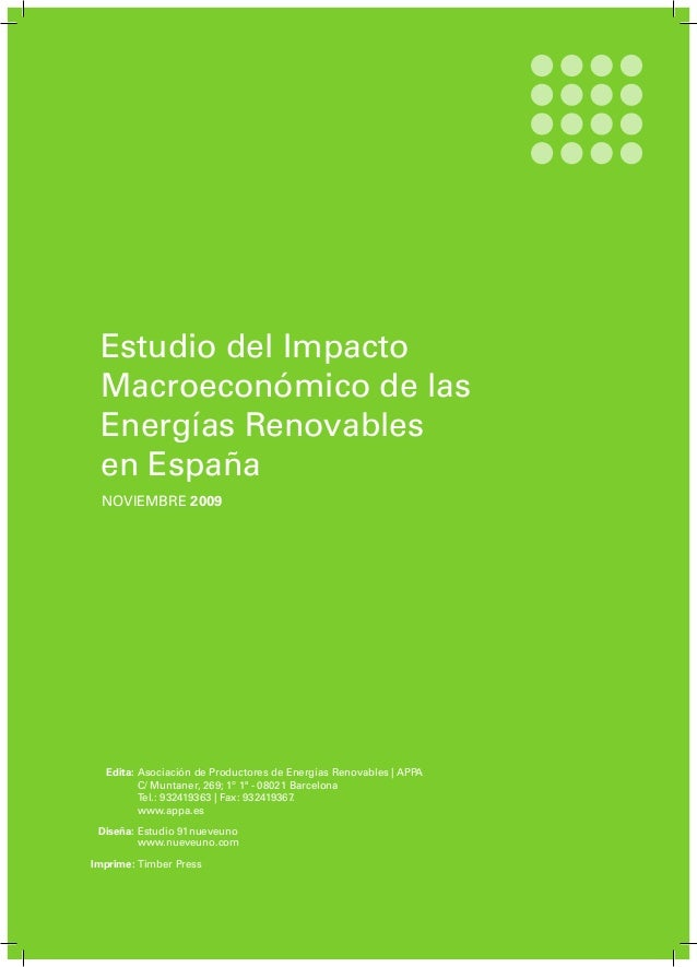 Estudio del Impacto Macroeconómico de las Energías Renovables en España NOVIEMBRE 2009 Edita: Diseña: Imprime: Asociación ...